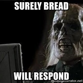 OP will surely deliver skeleton - Surely bread Will respond