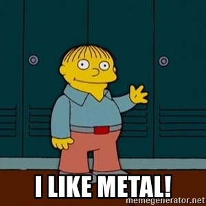 Ralph Wiggum - i like metal!