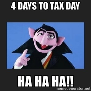 The Count from Sesame Street - 4 days to tax day Ha ha ha!!