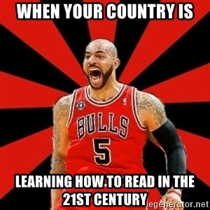 Yelling Carlos Boozer - When your country is Learning how to read in the 21st century