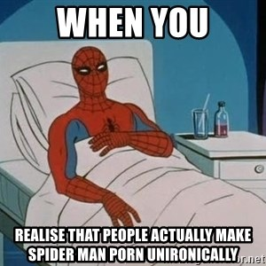 spiderman hospital - when you realise that people actually make spider man porn unironically