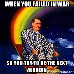 Bed Time Hitler - When you failed in war So you try to be the next Aladdin