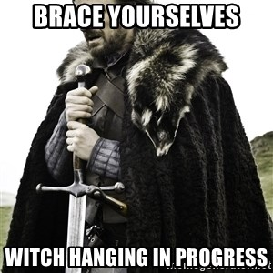 Brace Yourselves.  John is turning 21. - brace yourselves  witch hanging in progress