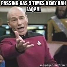 Picard Wtf - Passing gas 5 times a day DAH FAQ?!!!