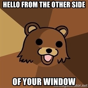 Pedobear - hello from the other side of your window