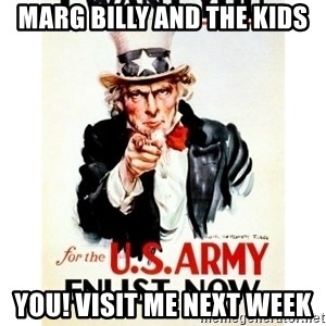 I Want You - Marg billy and the kids You! Visit me next week