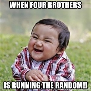 evil toddler kid2 - When Four brothers is running the random!!