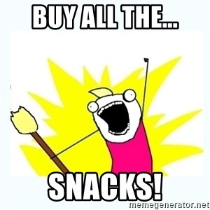 All the things - buy all the... snacks!
