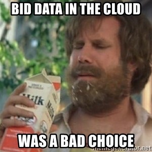 Milk was a bad choice - Bid data in the cloud was a bad choice
