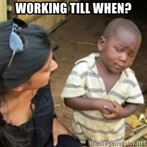 Skeptical african kid  - Working till when?