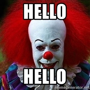 Pennywise the Clown - hell0 hello