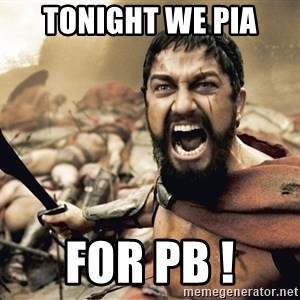 Spartan300 - TONIGHT WE PIA FOR PB !