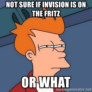 Futurama Fry - not sure if InVision is on the fritz or what