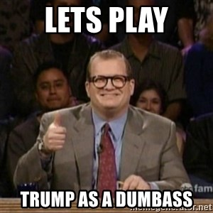 drew carey whose line is it anyway - Lets play Trump as a dumbass
