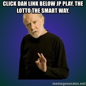 People are fucking stupid - Click dah link below jp play, the lotto the smart way.