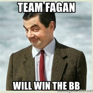 MR bean - Team Fagan Will Win the BB