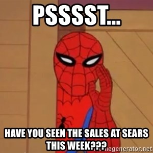 Spidermanwhisper - Psssst... Have you seen the sales at Sears this week???