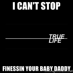 MTV True Life - I can't stop Finessin your Baby Daddy