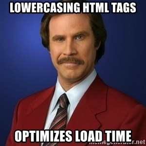 Anchorman Birthday - lowercasing html tags optimizes load time
