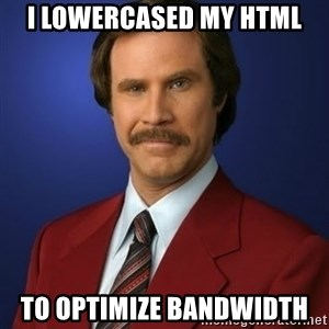Anchorman Birthday - i lowercased my html to optimize bandwidth