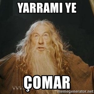 You shall not pass - yarramı ye  çomar