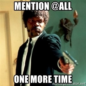 Jules Say What Again - mention @all one more time