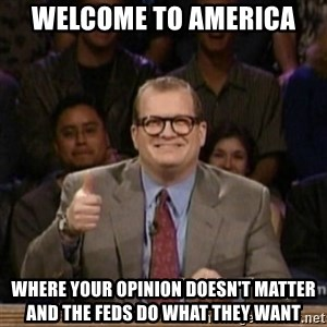 drew carey whose line is it anyway - Welcome to America Where your opinion doesn't matter and the feds do what they want