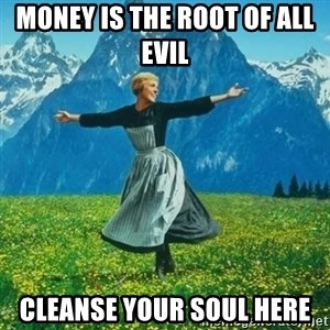Look at All the Fucks I Give - money is the root of all evil  cleanse your soul here