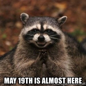 evil raccoon - May 19th is almost here