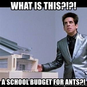 Zoolander for Ants - What is this?!?! A School Budget for Ants?!