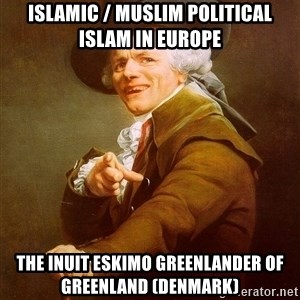 Joseph Ducreux - Islamic / Muslim Political Islam in Europe  The Inuit Eskimo Greenlander of Greenland (Denmark)