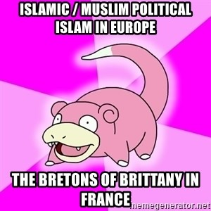 Slowpoke - Islamic / Muslim Political Islam in Europe  The Bretons of Brittany in France