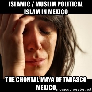crying girl sad - Islamic / Muslim Political Islam in Mexico  The Chontal Maya of Tabasco Mexico
