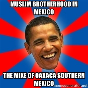 Obama - Muslim Brotherhood in Mexico  The Mixe of Oaxaca Southern Mexico