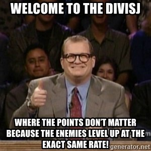 drew carey whose line is it anyway - Welcome to the Divisj Where the points don't matter because the enemies level up at the exact same rate!