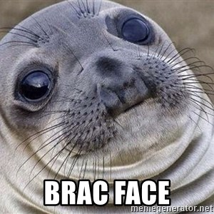 Awkward Moment Seal - BRAC FACE