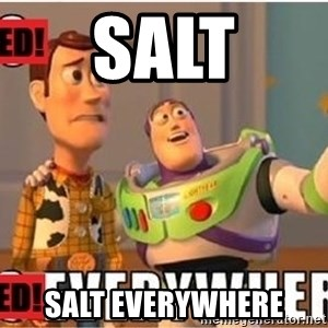 Toy Story Everywhere - Salt Salt everywhere