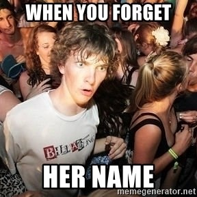 Sudden Realization Ralph - WHEN YOU FORGET HER NAME