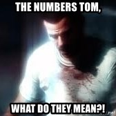 Mason the numbers???? - The Numbers Tom, WHAT DO THEY MEAN?!
