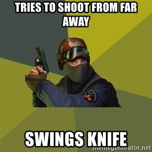 Counter Strike - Tries to shoot from far away Swings knife