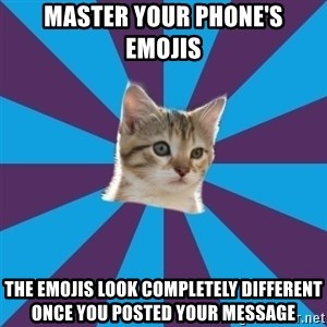 Autistic Kitten - Master your phone's emojis The emojis look completely different once you posted your message