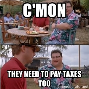 See? Nobody Cares - c'mon they need to pay taxes too