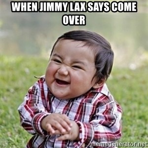 evil toddler kid2 - when jimmy lax says come over