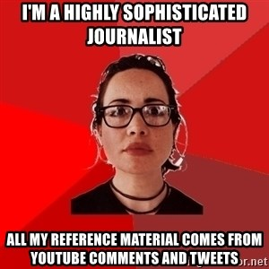 Liberal Douche Garofalo - I'm a highly sophisticated journalist all my reference material comes from youtube comments and tweets
