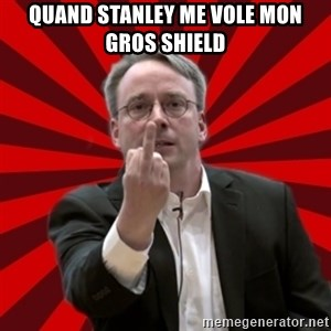 Angry Linus - Quand Stanley me vole mon gros shield