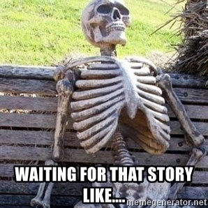 Waiting For Op - Waiting for that story like....