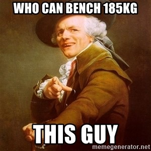 Joseph Ducreux - Who can bench 185kg  This guy