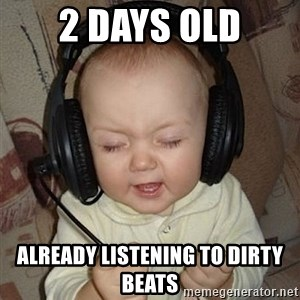 Baby Headphones - 2 days old already listening to dirty beats