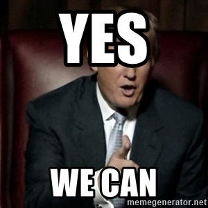 Donald Trump - yes  we can