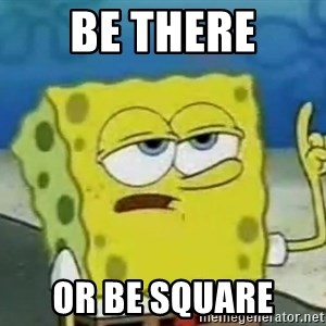 Tough Spongebob - Be there Or be square
